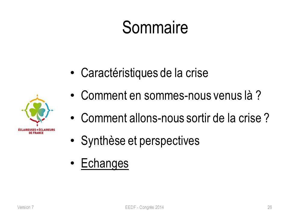 Sommaire Caractéristiques de la crise Comment en sommes-nous venus là ? Comment allons-nous sortir de la crise ? Synthèse et perspectives Echanges EED