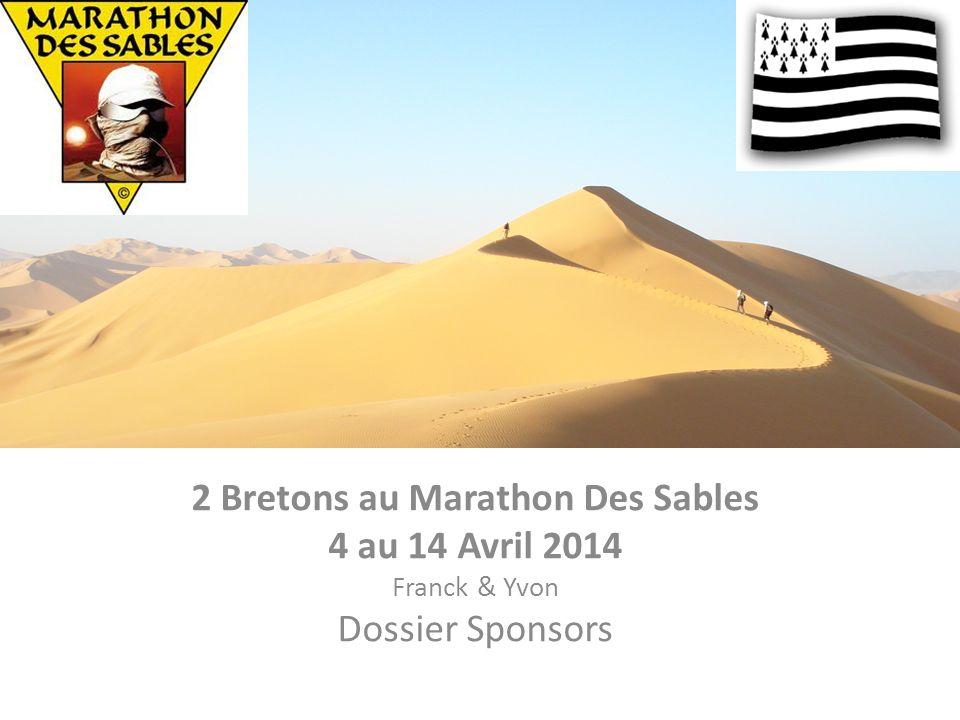 2 Bretons au Marathon Des Sables 4 au 14 Avril 2014 Franck & Yvon Dossier Sponsors