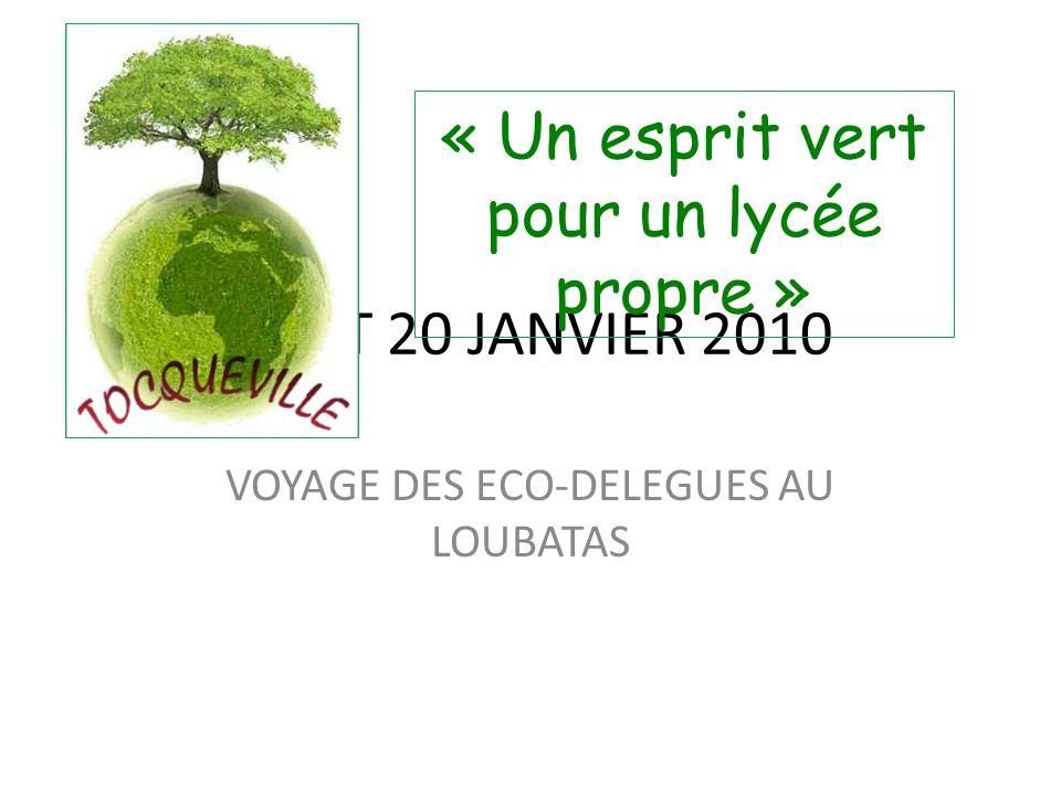 19 ET 20 JANVIER 2010 VOYAGE DES ECO-DELEGUES AU LOUBATAS « Un esprit vert pour un lycée propre »