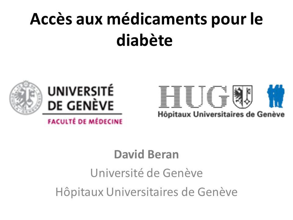 Accès aux médicaments pour le diabète David Beran Université de Genève Hôpitaux Universitaires de Genève