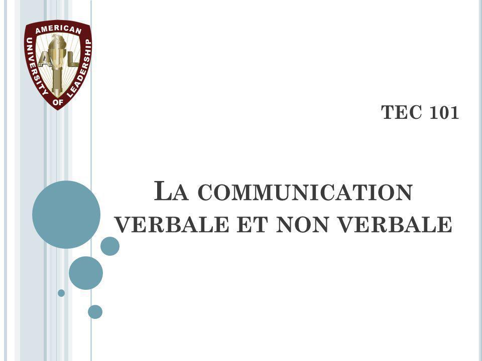 L A COMMUNICATION VERBALE ET NON VERBALE TEC 101