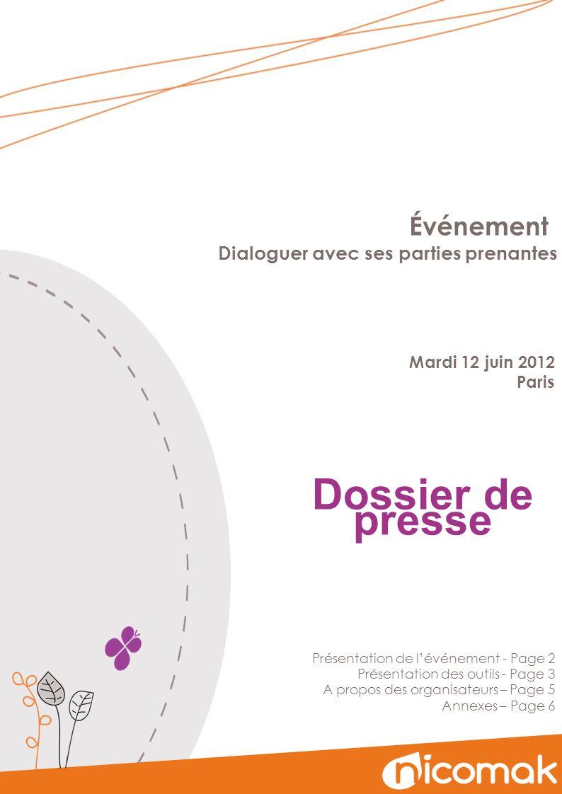 Événement Dossier de presse Dialoguer avec ses parties prenantes Mardi 12 juin 2012 Paris Présentation de lévénement - Page 2 Présentation des outils