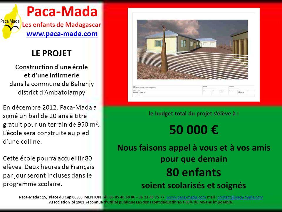 Paca-Mada : 15, Place du Cap 06500 MENTON Tél: 06 85 46 60 86 - 06 23 48 75 77 www.paca-mada.com mail : contact@paca-mada.com Association loi 1901 rec