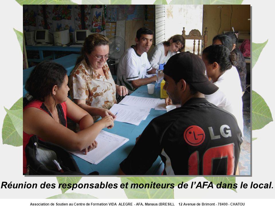 Association de Soutien au Centre de Formation VIDA ALEGRE - AFA, Manaus (BRESIL), 12 Avenue de Brimont - 78400 - CHATOU Réunion des responsables et mo
