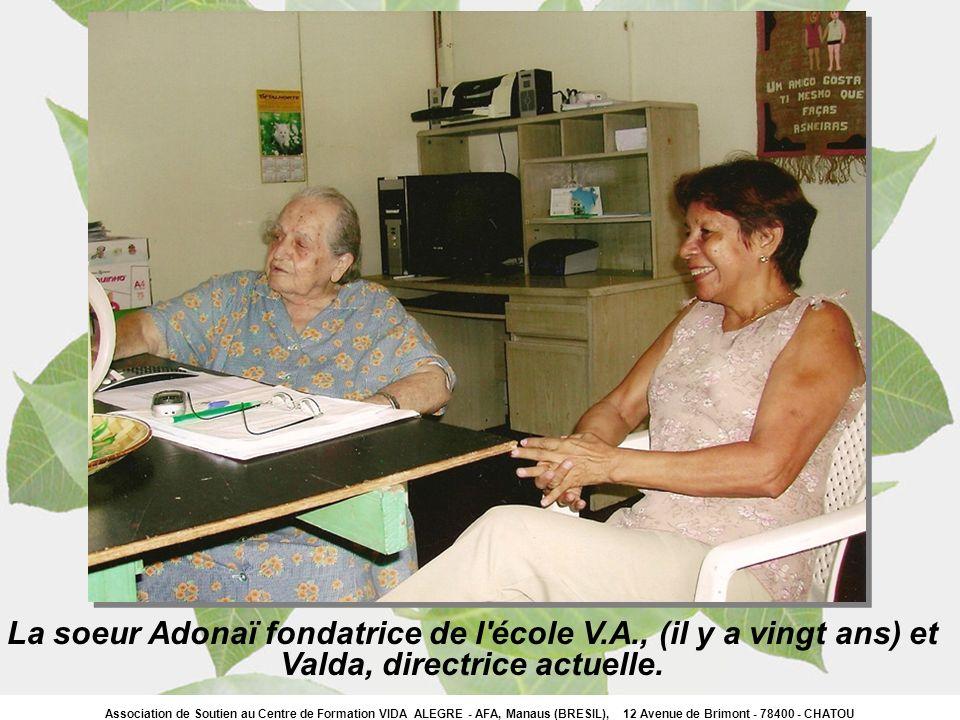 Association de Soutien au Centre de Formation VIDA ALEGRE - AFA, Manaus (BRESIL), 12 Avenue de Brimont - 78400 - CHATOU La soeur Adonaï fondatrice de