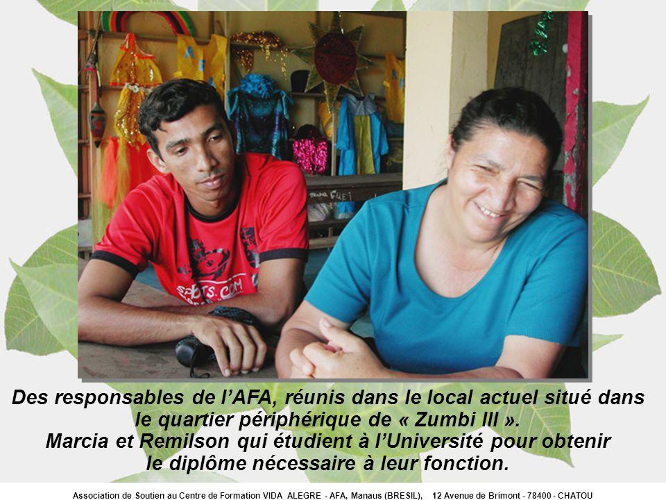 Association de Soutien au Centre de Formation VIDA ALEGRE - AFA, Manaus (BRESIL), 12 Avenue de Brimont - 78400 - CHATOU Des responsables de lAFA, réun