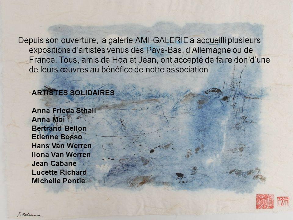 Depuis son ouverture, la galerie AMI-GALERIE a accueilli plusieurs expositions dartistes venus des Pays-Bas, dAllemagne ou de France. Tous, amis de Ho
