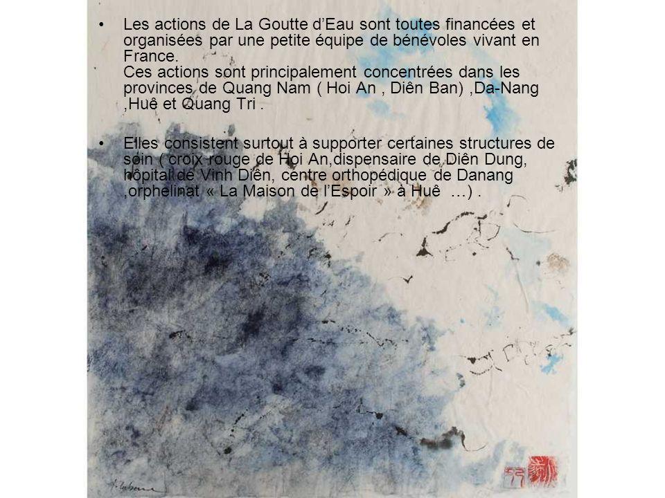 Les actions de La Goutte dEau sont toutes financées et organisées par une petite équipe de bénévoles vivant en France. Ces actions sont principalement