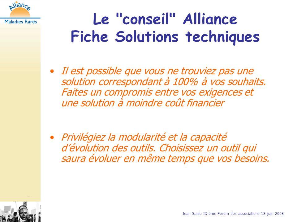 Jean Saide IX ème Forum des associations 13 juin 2008 Il est possible que vous ne trouviez pas une solution correspondant à 100% à vos souhaits.
