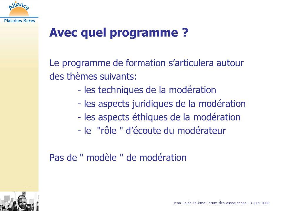 Jean Saide IX ème Forum des associations 13 juin 2008 Avec quel programme .