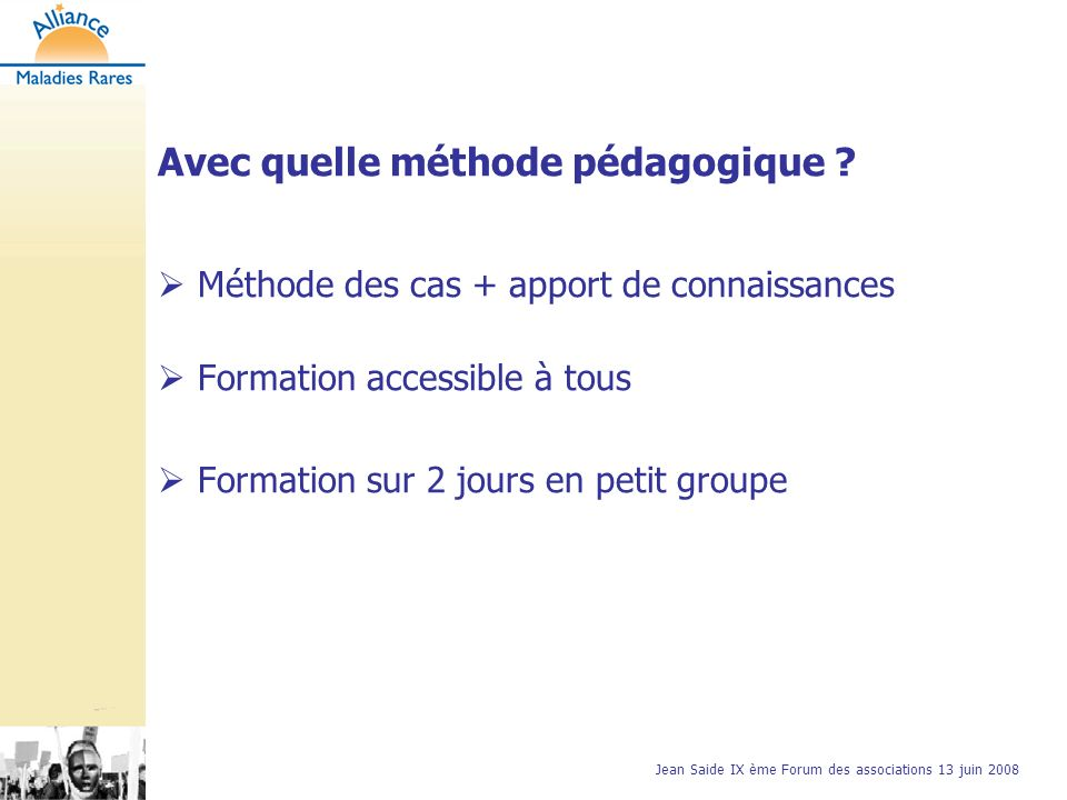 Jean Saide IX ème Forum des associations 13 juin 2008 Avec quelle méthode pédagogique .