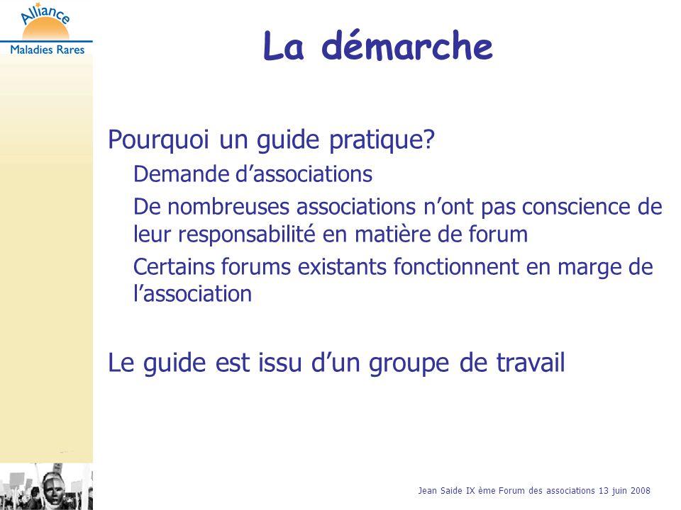 Jean Saide IX ème Forum des associations 13 juin 2008 Pourquoi un guide pratique.