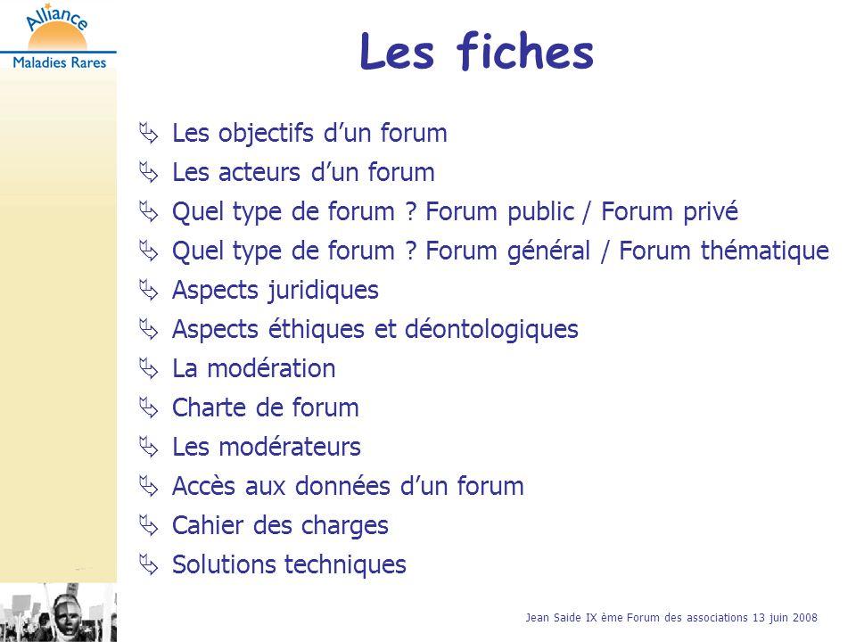 Jean Saide IX ème Forum des associations 13 juin 2008 Les objectifs dun forum Les acteurs dun forum Quel type de forum .