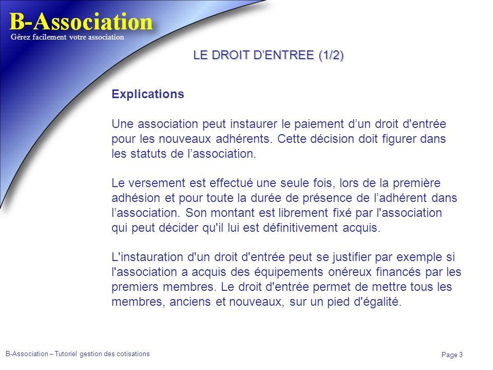 B-Association – Tutoriel gestion des cotisations Page 3 Gérez facilement votre association Explications Une association peut instaurer le paiement dun