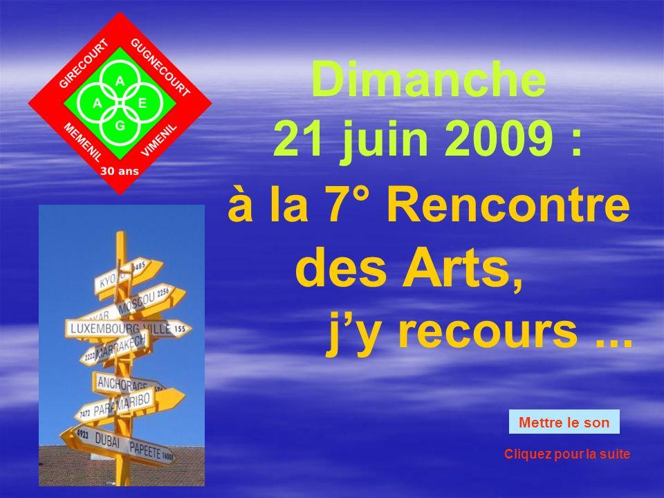 Dimanche 21 juin 2009 : à la 7° Rencontre des Arts, jy recours...