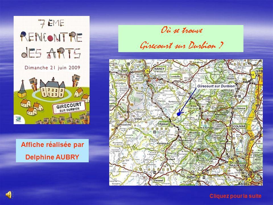 Affiche réalisée par Delphine AUBRY Où se trouve Girecourt sur Durbion ? Cliquez pour la suite