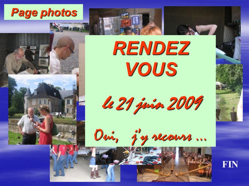 Page photos RENDEZ VOUS le 21 juin 2009 Oui, jy recours … FIN
