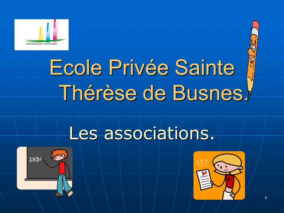 2 Ecole Privée Sainte Thérèse de Busnes. Les associations.