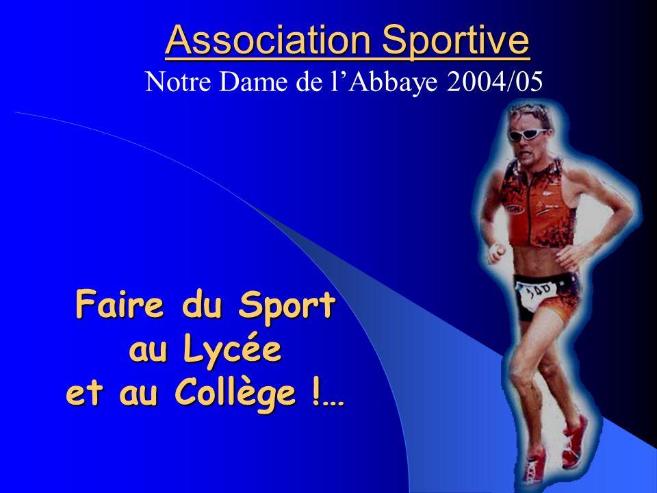 Association Sportive Notre Dame de lAbbaye 2004/05 Faire du Sport au Lycée et au Collège !…