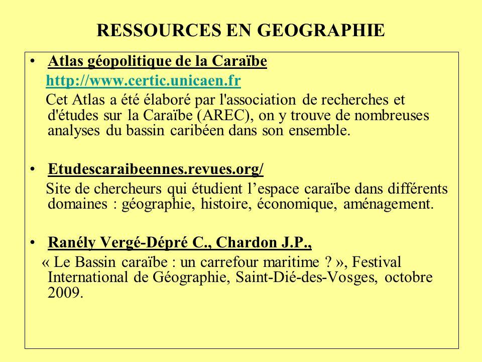 RESSOURCES EN GEOGRAPHIE Atlas géopolitique de la Caraïbe http://www.certic.unicaen.fr Cet Atlas a été élaboré par l'association de recherches et d'ét