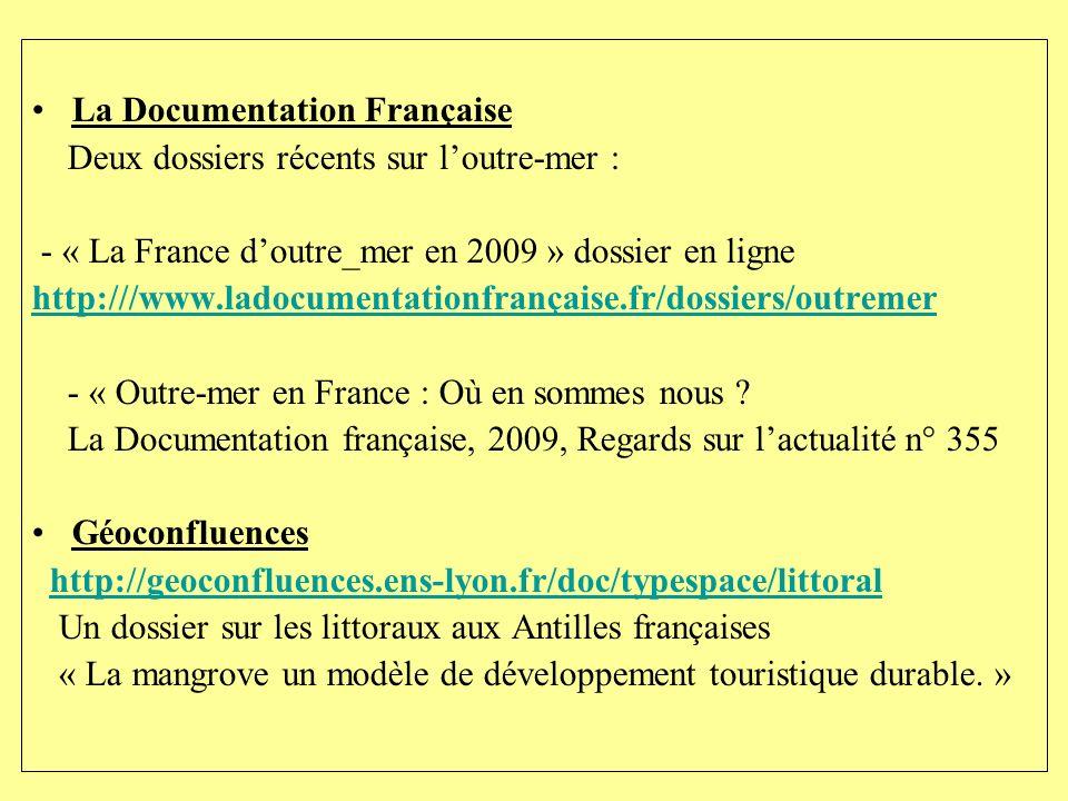 La Documentation Française Deux dossiers récents sur loutre-mer : - « La France doutre_mer en 2009 » dossier en ligne http:///www.ladocumentationfranç