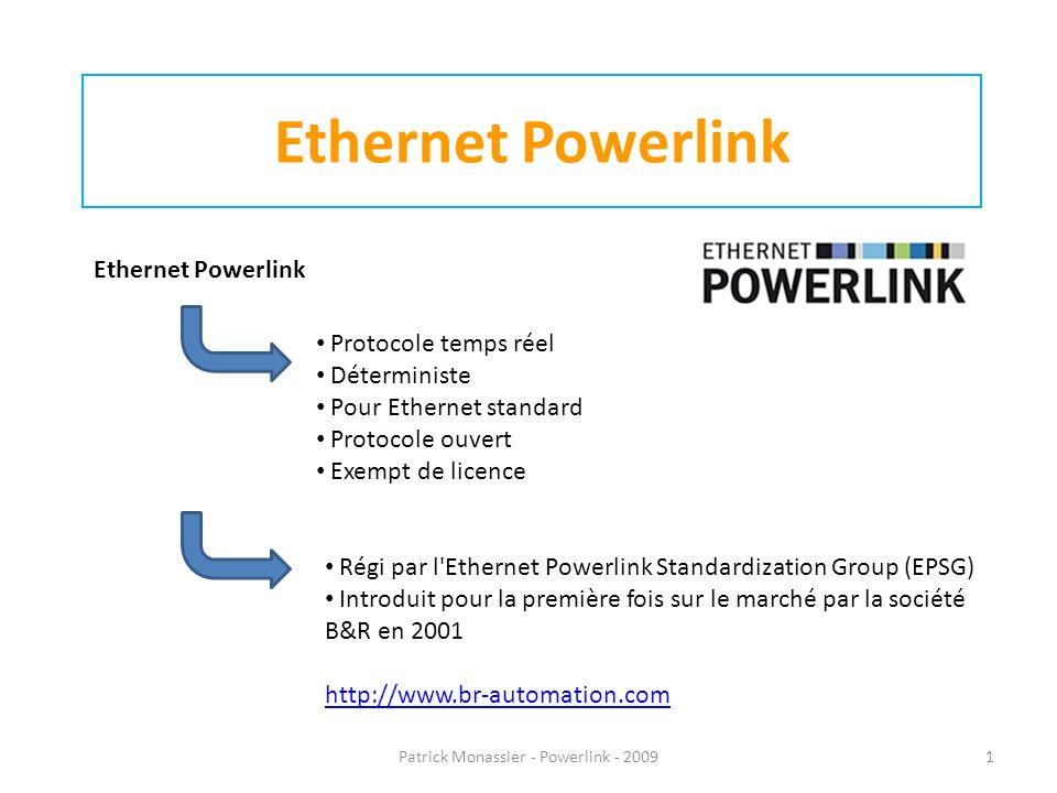 Ethernet Powerlink Protocole temps réel Déterministe Pour Ethernet standard Protocole ouvert Exempt de licence Régi par l'Ethernet Powerlink Standardi