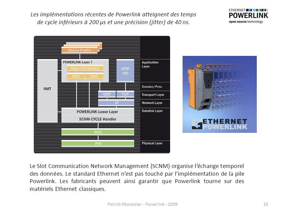10 Le Slot Communication Network Management (SCNM) organise léchange temporel des données. Le standard Ethernet nest pas touché par limplémentation de