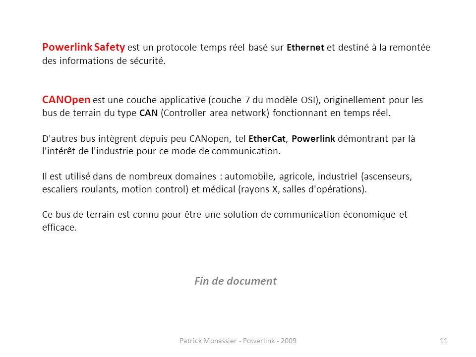 Patrick Monassier - Powerlink - 200911 Powerlink Safety est un protocole temps réel basé sur Ethernet et destiné à la remontée des informations de séc