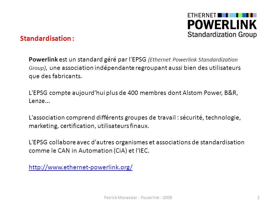 Powerlink est un standard géré par l'EPSG (Ethernet Powerlink Standardization Group), une association indépendante regroupant aussi bien des utilisate