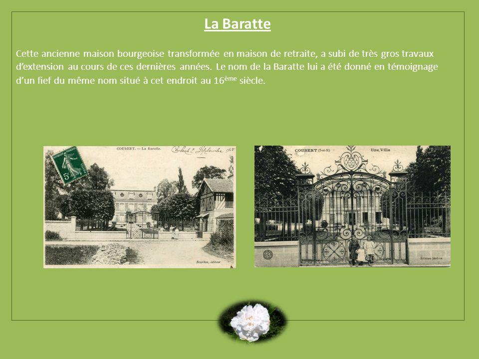La Baratte Cette ancienne maison bourgeoise transformée en maison de retraite, a subi de très gros travaux dextension au cours de ces dernières années