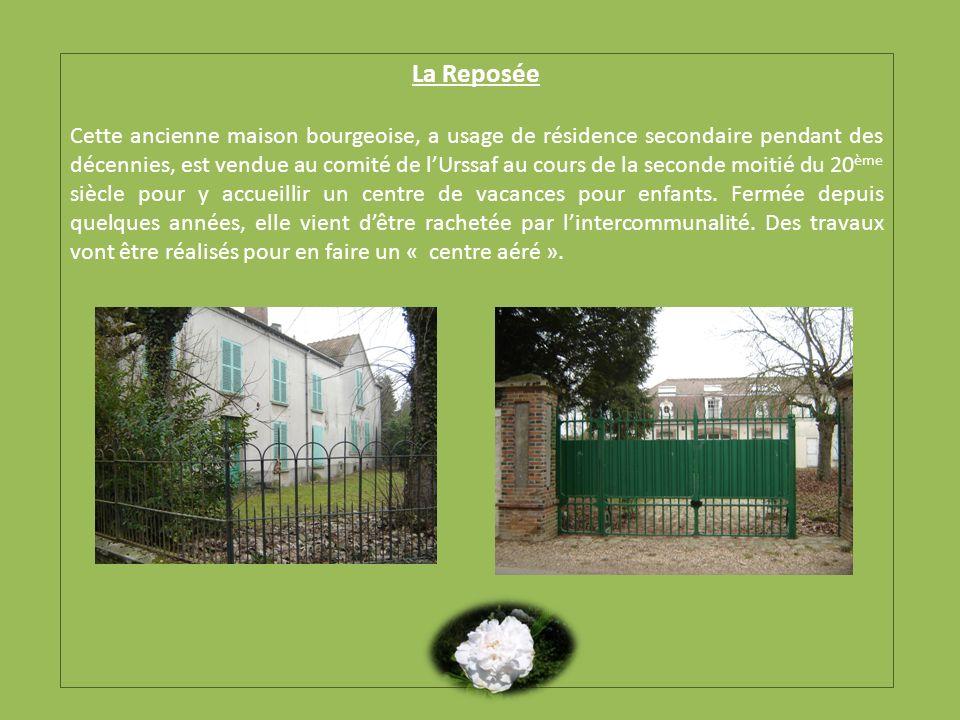 La Reposée Cette ancienne maison bourgeoise, a usage de résidence secondaire pendant des décennies, est vendue au comité de lUrssaf au cours de la sec