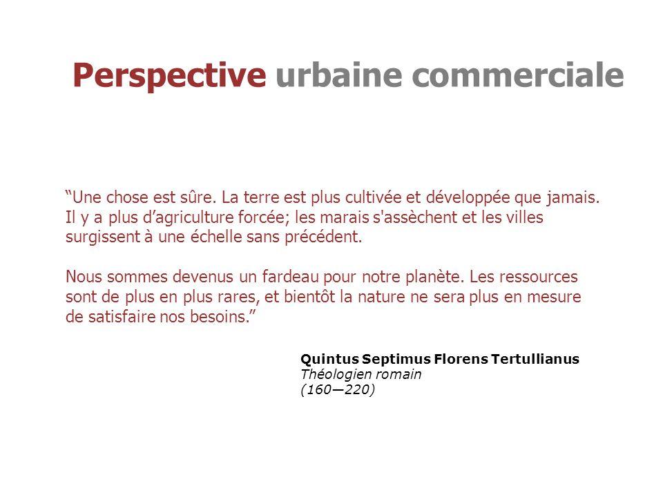 Perspective urbaine commerciale Une chose est sûre.