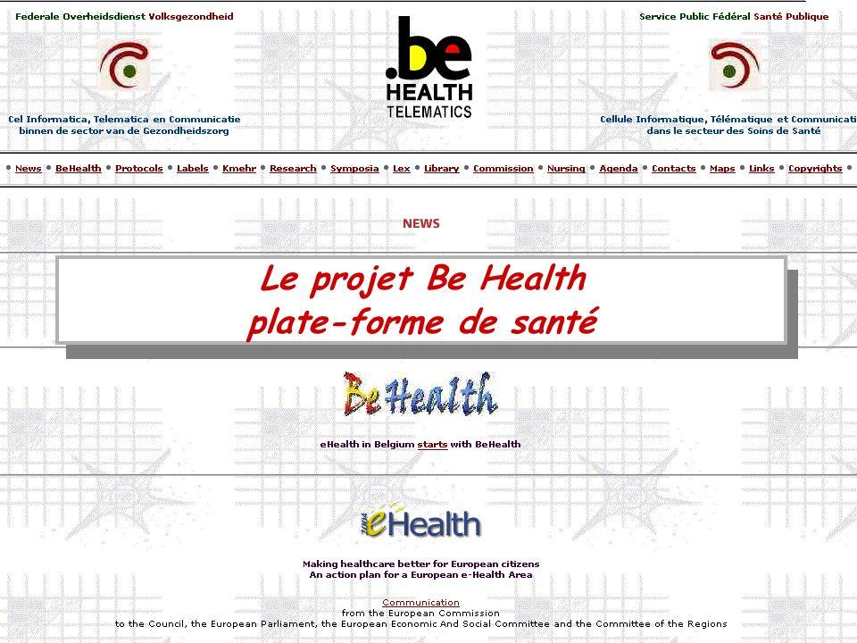 Le projet Be Health plate-forme de santé Le projet Be Health plate-forme de santé