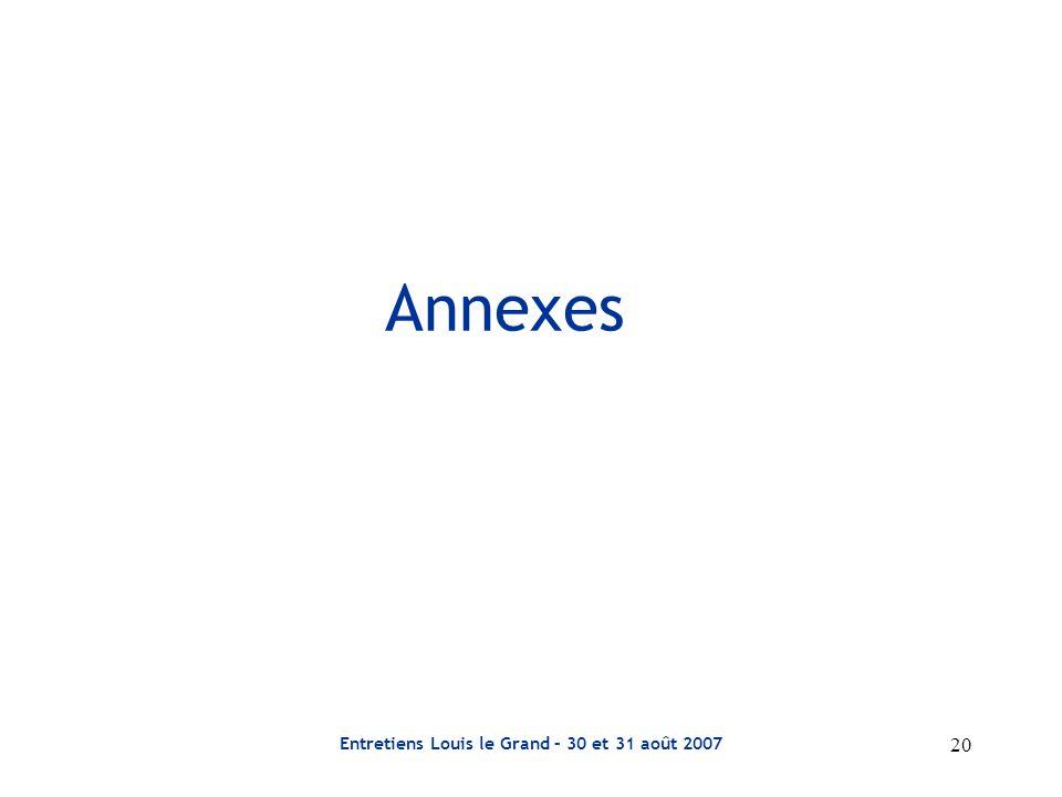 Entretiens Louis le Grand – 30 et 31 août 2007 20 Annexes