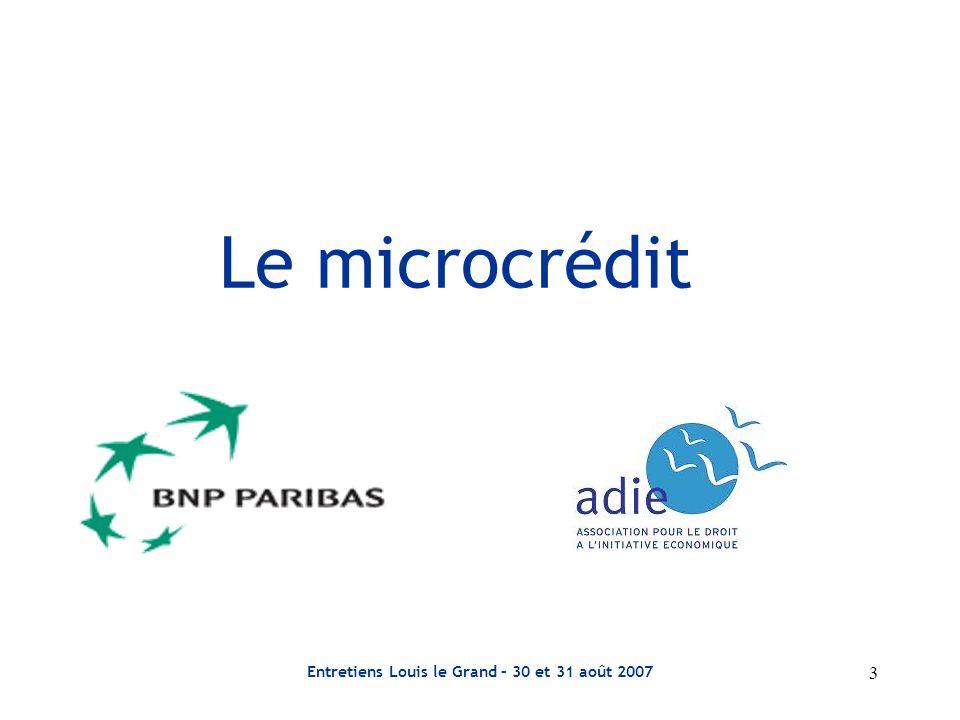 Entretiens Louis le Grand – 30 et 31 août 2007 14 Intérêt de BNP Paribas Mettre en valeur lengagement de responsabilité sociale de lentreprise… …sur un sujet qui sinscrit dans la continuité du métier de banquier.