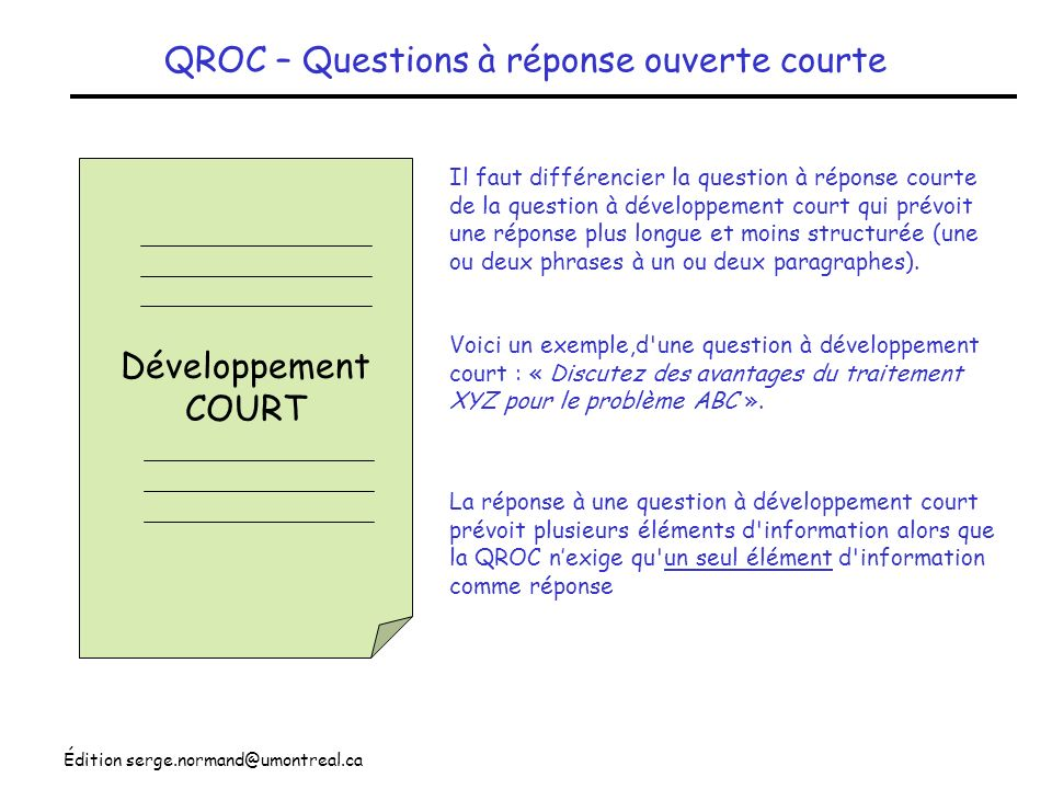Édition serge.normand@umontreal.ca QROC – Questions à réponse ouverte courte Développement COURT La réponse à une question à développement court prévo