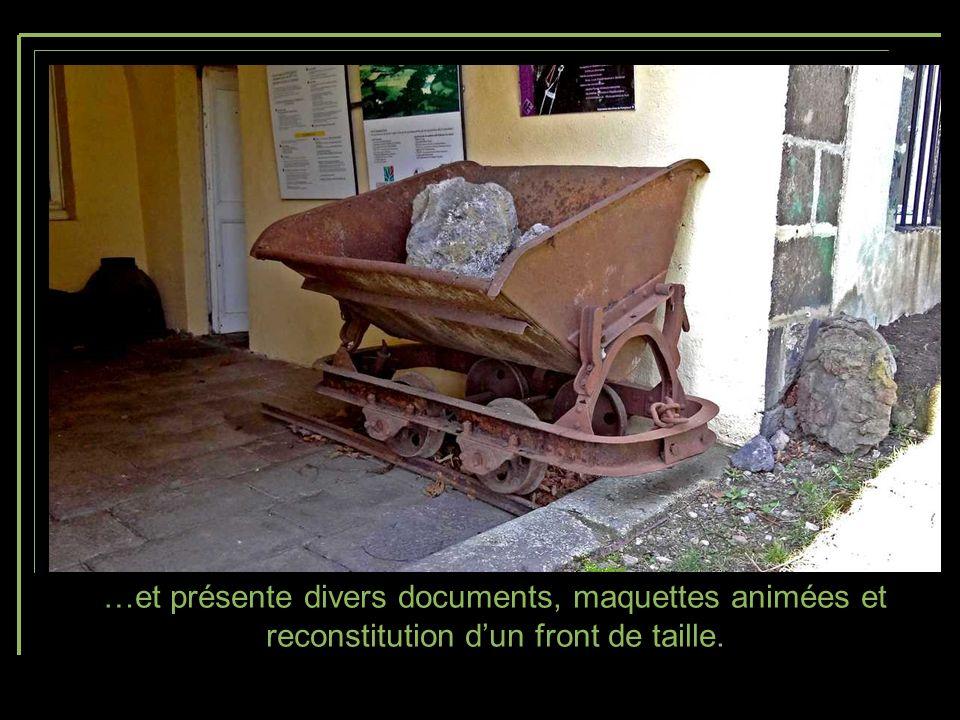 Le musée de la mine installé dans les locaux de Château Dauphin fait revivre lhistoire des mineurs-paysans…
