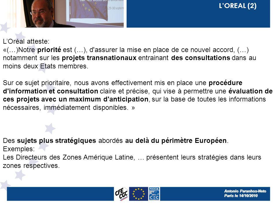 LOREAL (2) LOréal atteste: «(…)Notre priorité est (…), d assurer la mise en place de ce nouvel accord, (…) notamment sur les projets transnationaux entrainant des consultations dans au moins deux Etats membres.