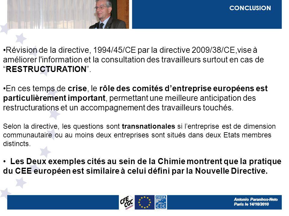 CONCLUSION Révision de la directive, 1994/45/CE par la directive 2009/38/CE,vise à améliorer l information et la consultation des travailleurs surtout en cas deRESTRUCTURATION.