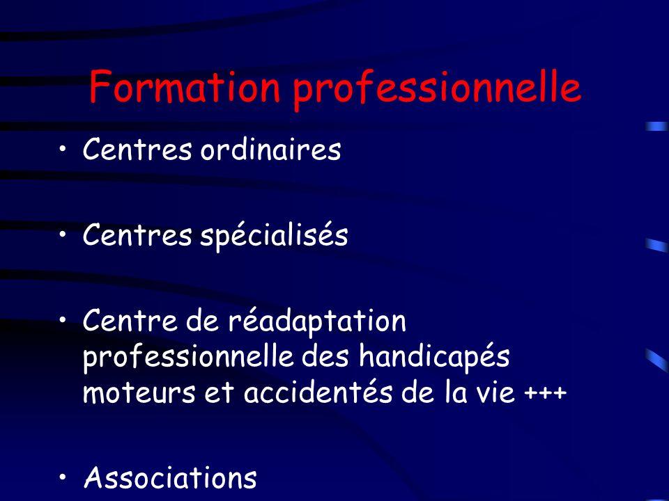 Formation professionnelle Centres ordinaires Centres spécialisés Centre de réadaptation professionnelle des handicapés moteurs et accidentés de la vie
