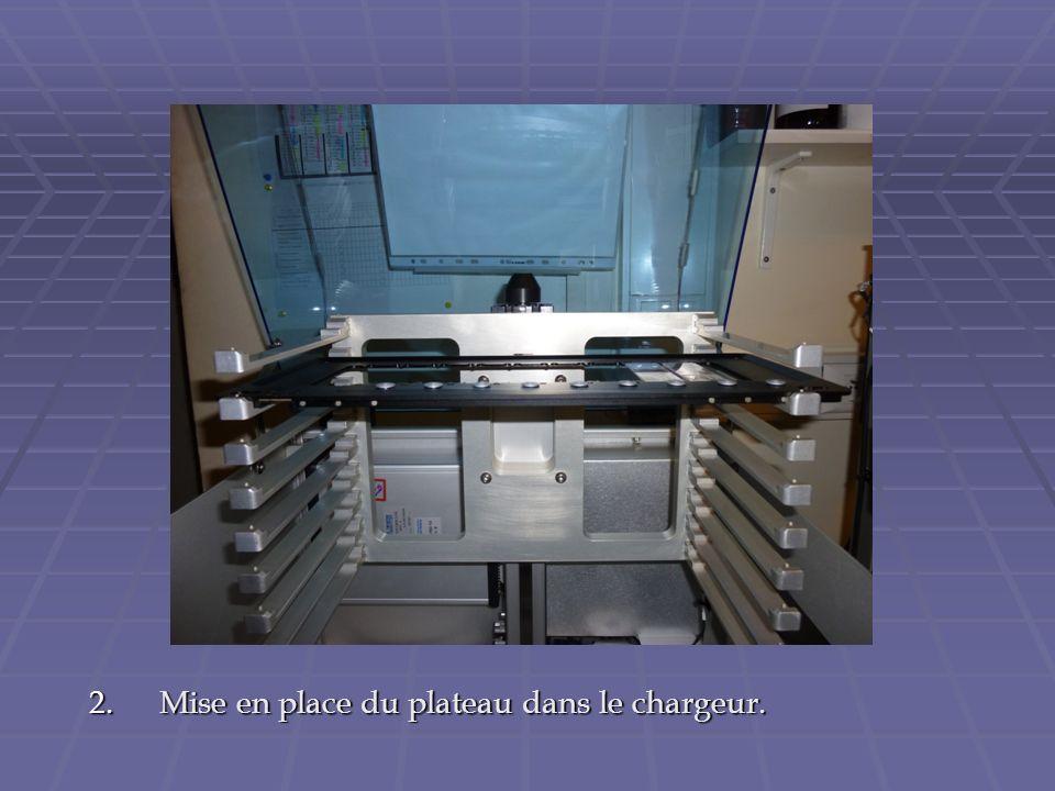 2.Mise en place du plateau dans le chargeur.