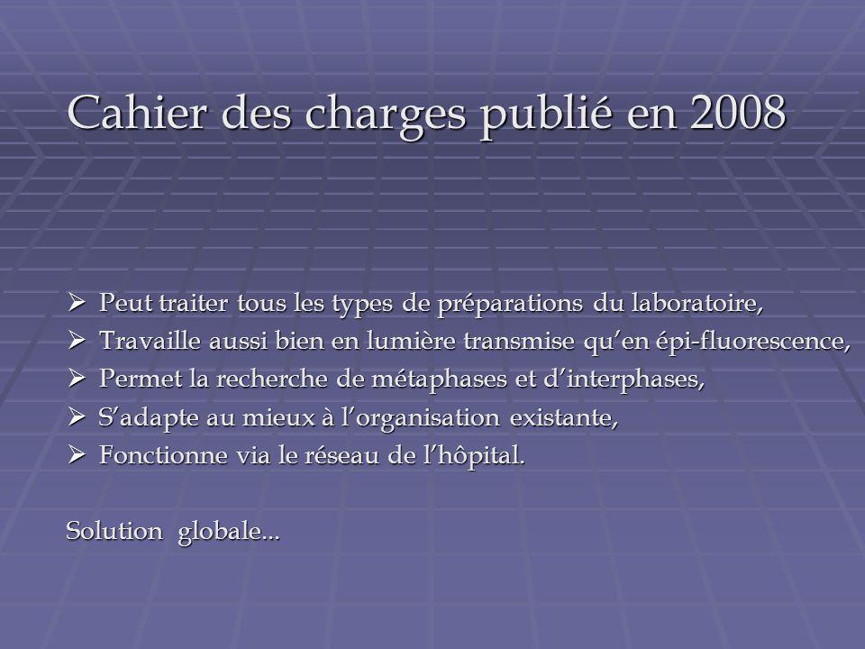 Cahier des charges publié en 2008 Peut traiter tous les types de préparations du laboratoire, Peut traiter tous les types de préparations du laboratoi