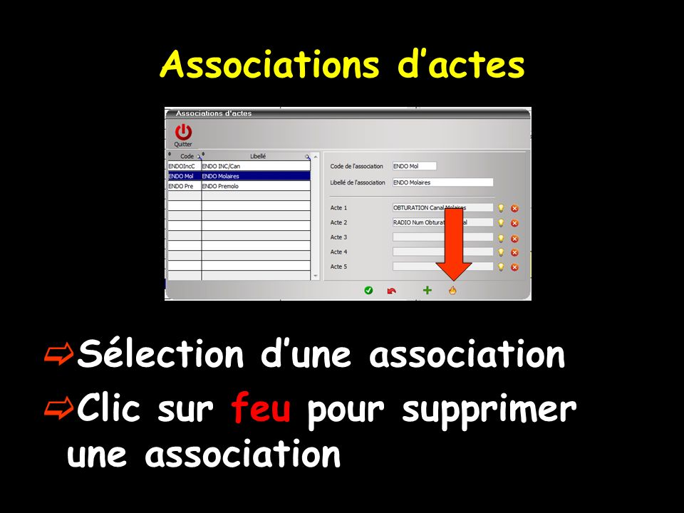 Associations dactes Sélection dune association Clic sur feu pour supprimer une association