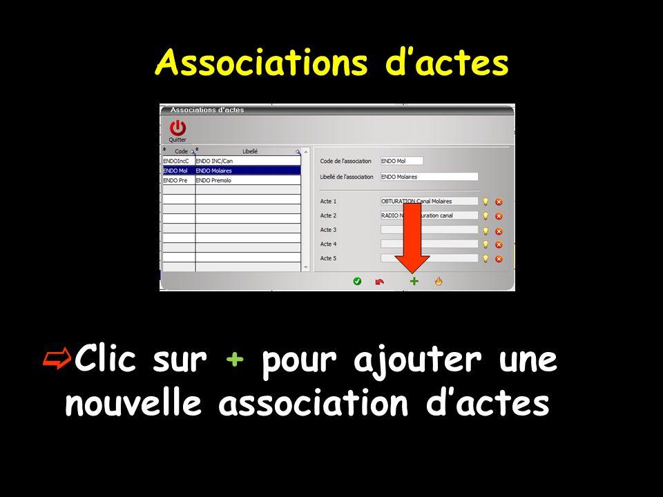 Associations dactes Clic sur + pour ajouter une nouvelle association dactes