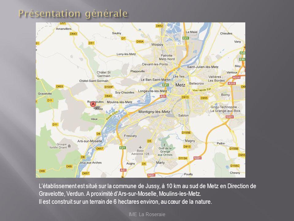Létablissement est situé sur la commune de Jussy, à 10 km au sud de Metz en Direction de Gravelotte, Verdun. A proximité dArs-sur-Moselle, Moulins-les