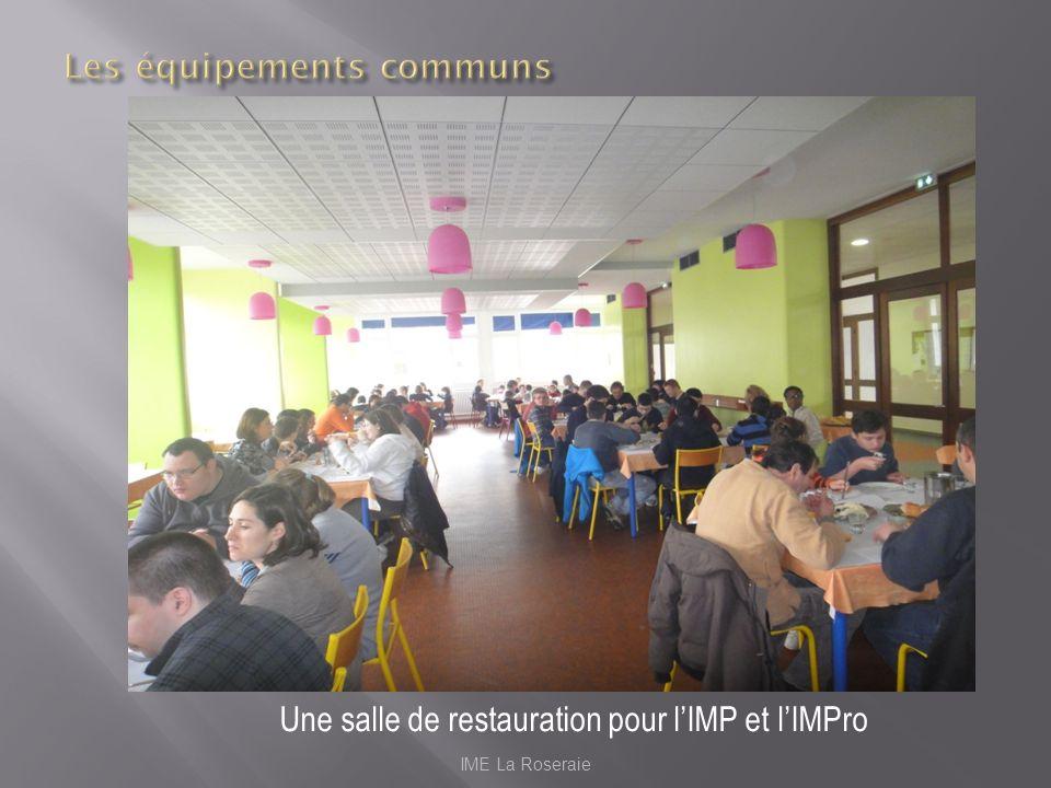 IME La Roseraie Une salle de restauration pour lIMP et lIMPro