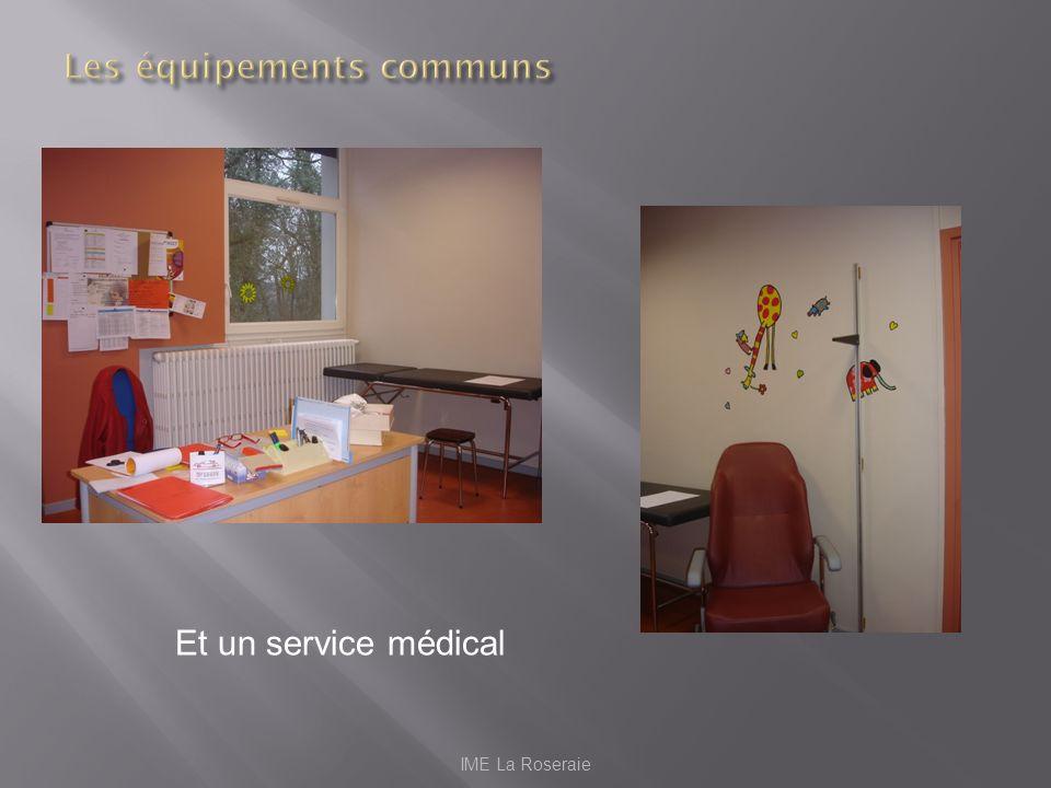 Et un service médical IME La Roseraie