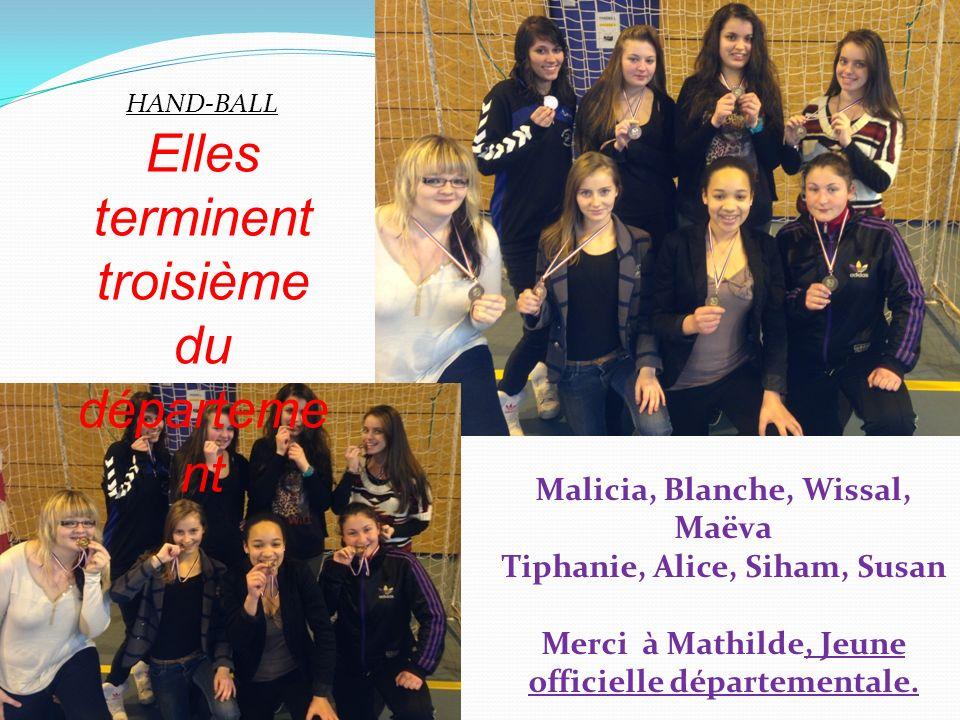 HAND-BALL Elles terminent troisième du départeme nt Malicia, Blanche, Wissal, Maëva Tiphanie, Alice, Siham, Susan Merci à Mathilde, Jeune officielle d