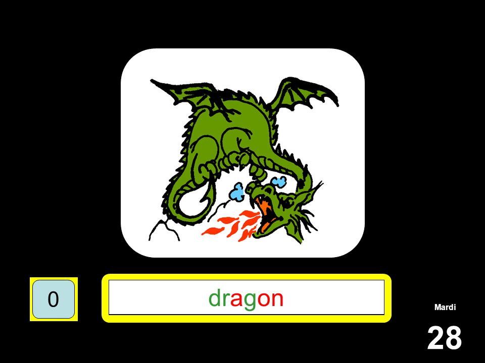 Mardi 28 1510515 ****** 15105 DR*G** 151055 DRAGON 151050 dragon 151050