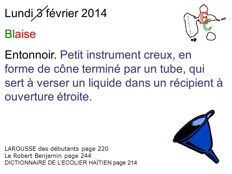 Lundi 3 février 2014 Blaise Entonnoir.